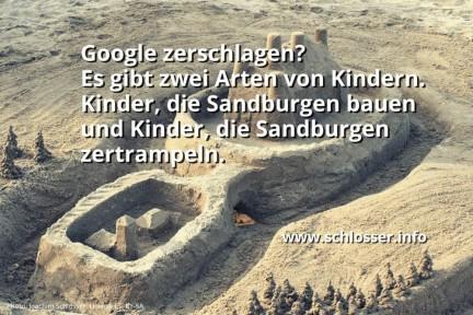 Google zerschlagen = Sandburgen zertrampeln. Besser Netzneutralität.