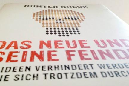 Lesen über Ideen und Innovation: Gunter Dueck – Das Neue und seine Feinde