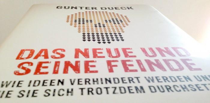 Gunter Dueck – Das Neue und seine Feinde.